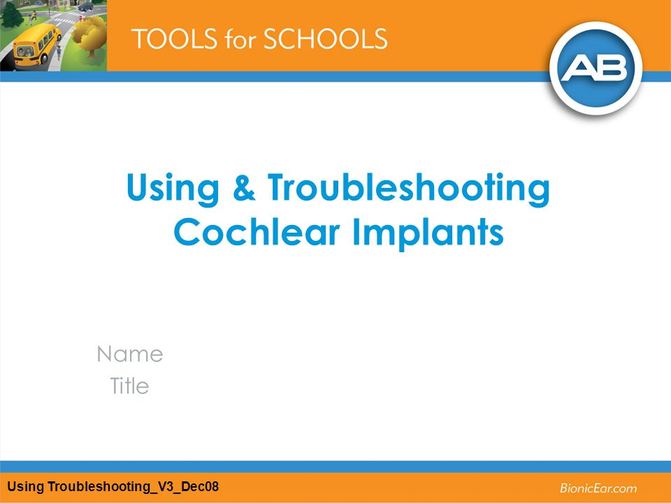 Using & Troubleshooting Cochlear Implants