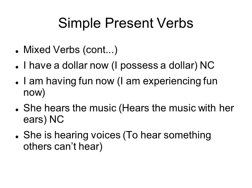 Simple Present Verbs Mixed Verbs (cont...)‏