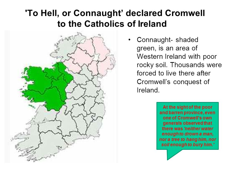 To Hell, or Connaught' declared Cromwell to the Catholics of Ireland