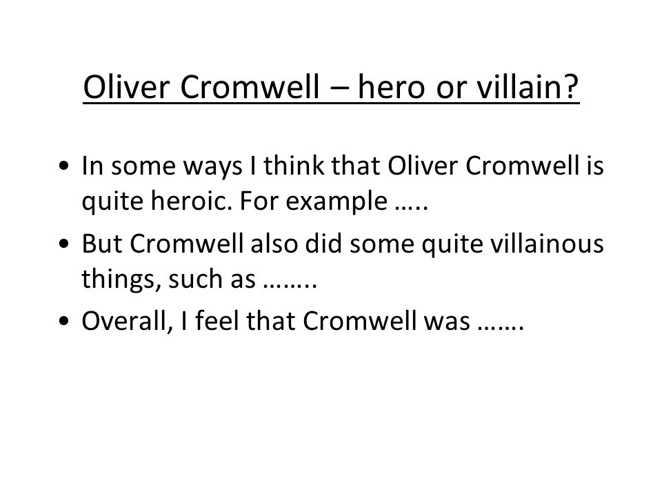 Oliver Cromwell – hero or villain