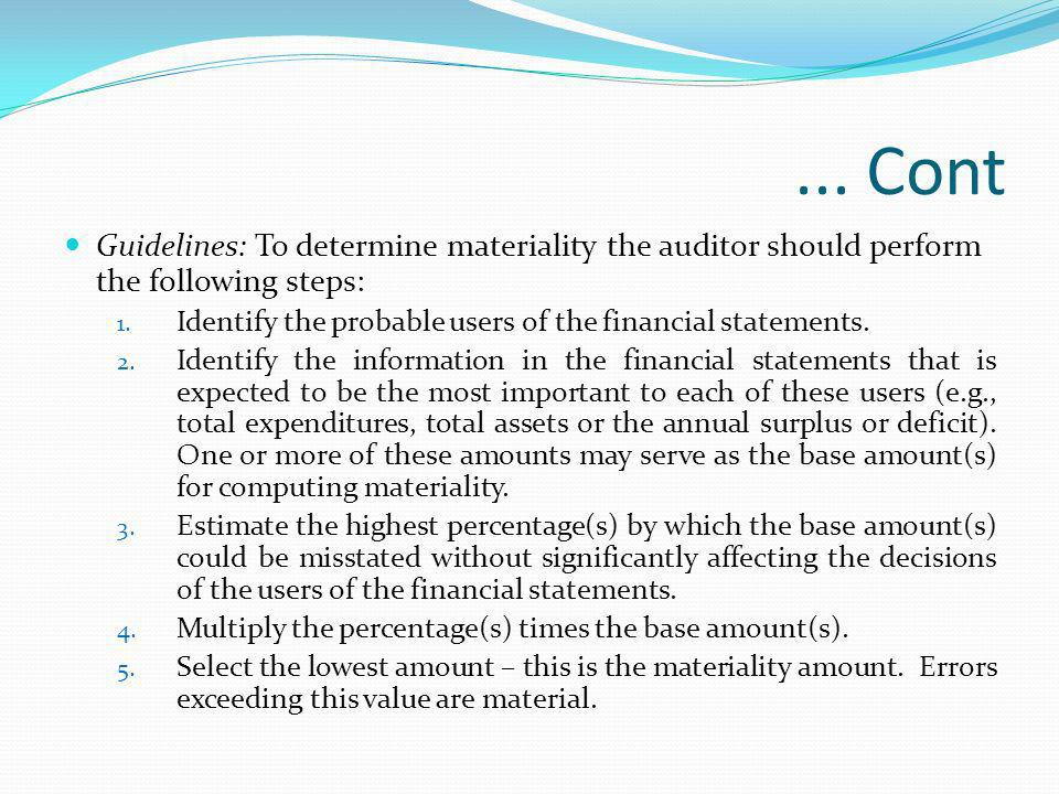 ... Cont Guidelines: To determine materiality the auditor should perform the following steps: