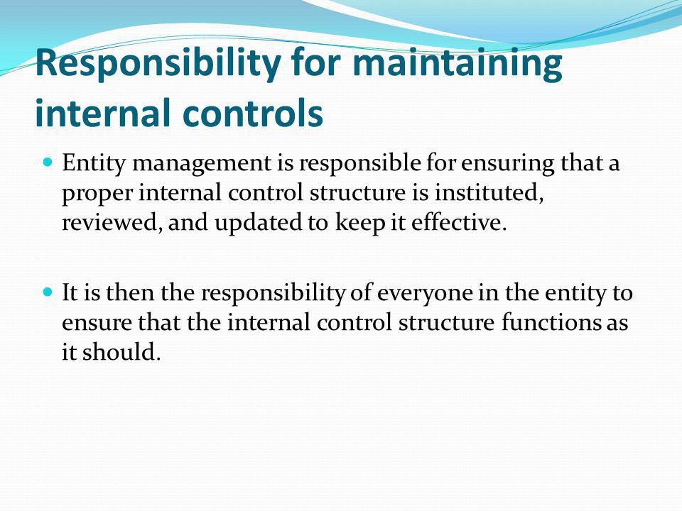 Responsibility for maintaining internal controls