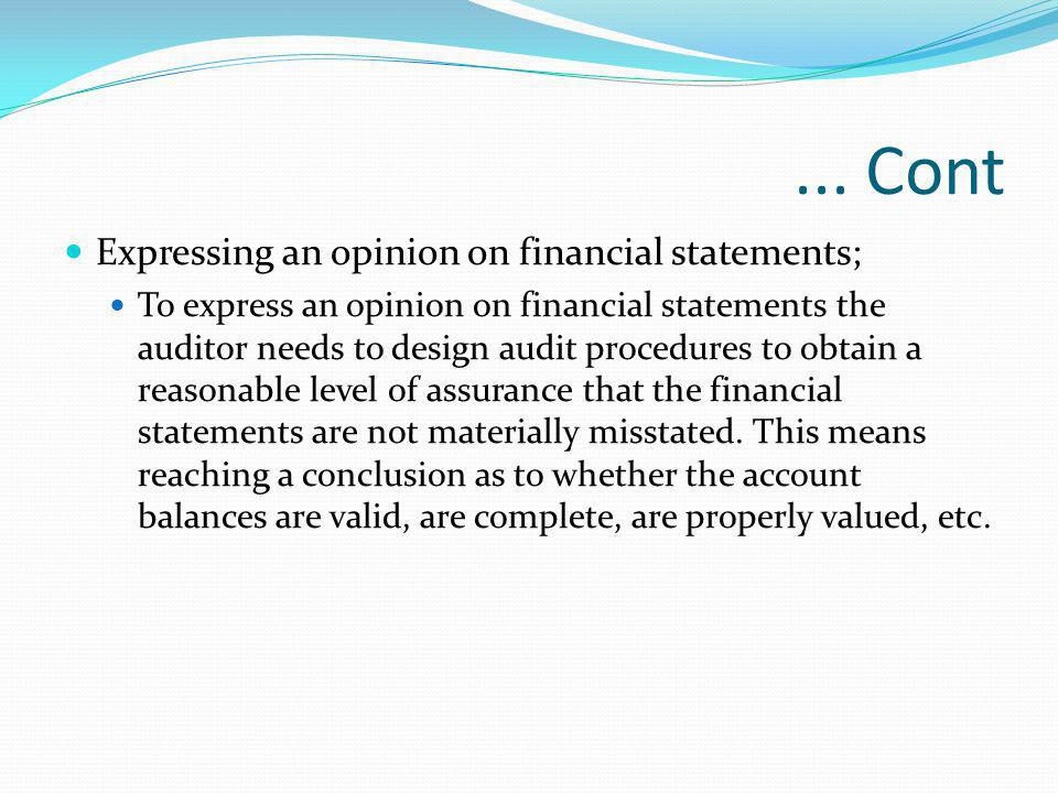 ... Cont Expressing an opinion on financial statements;