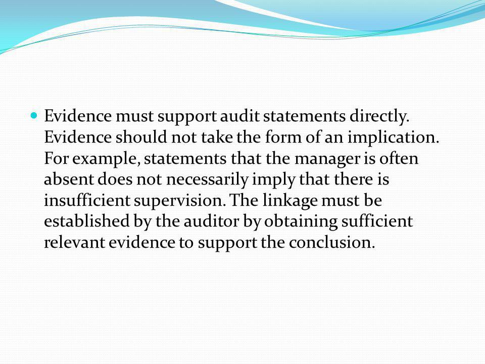 Evidence must support audit statements directly