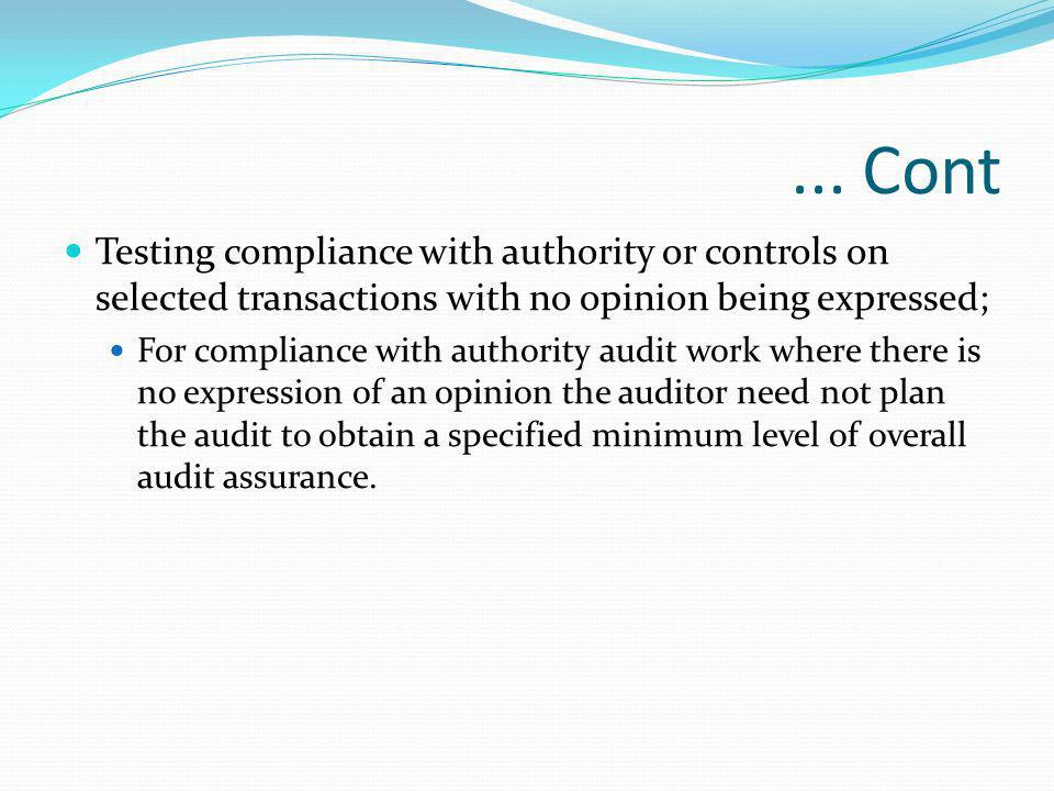 ... Cont Testing compliance with authority or controls on selected transactions with no opinion being expressed;