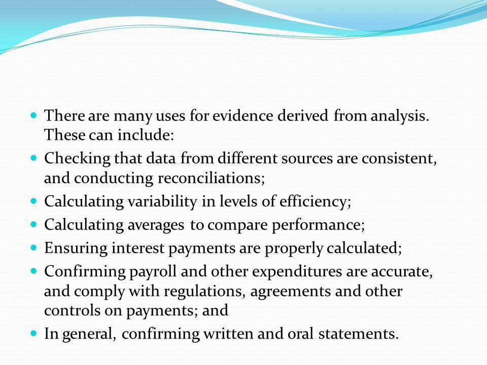There are many uses for evidence derived from analysis