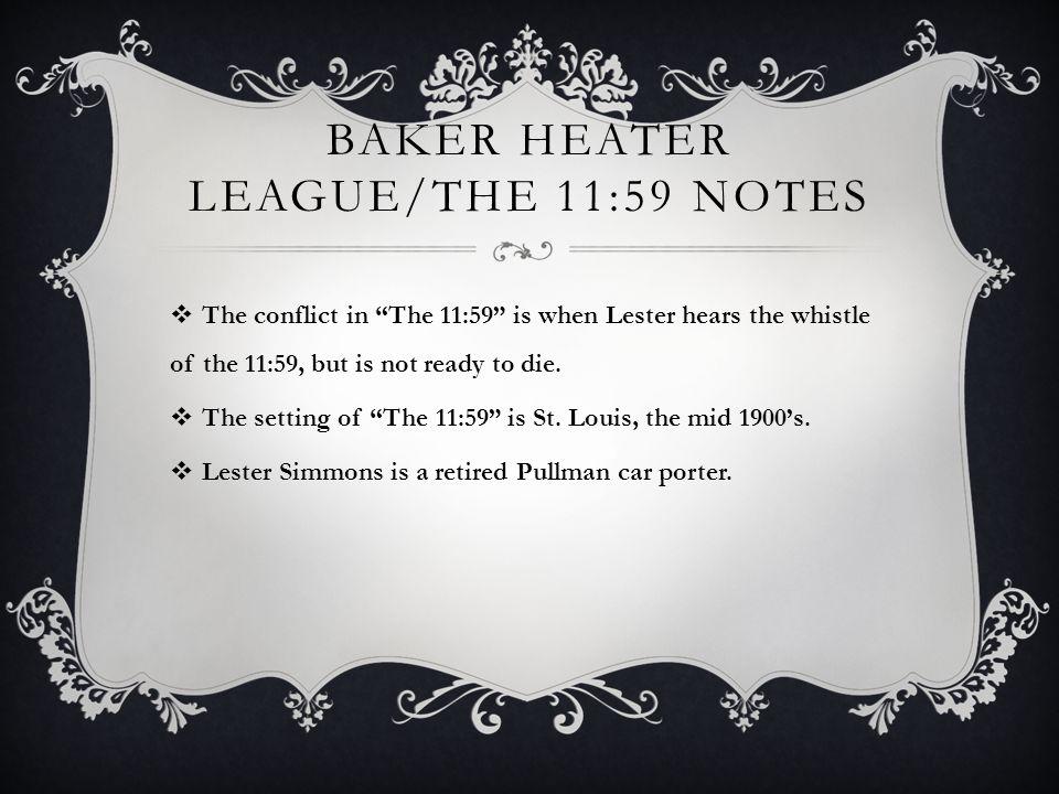 https://slideplayer.com/2770365/10/images/6/Baker+Heater+League%2FThe+11%3A59+Notes.jpg