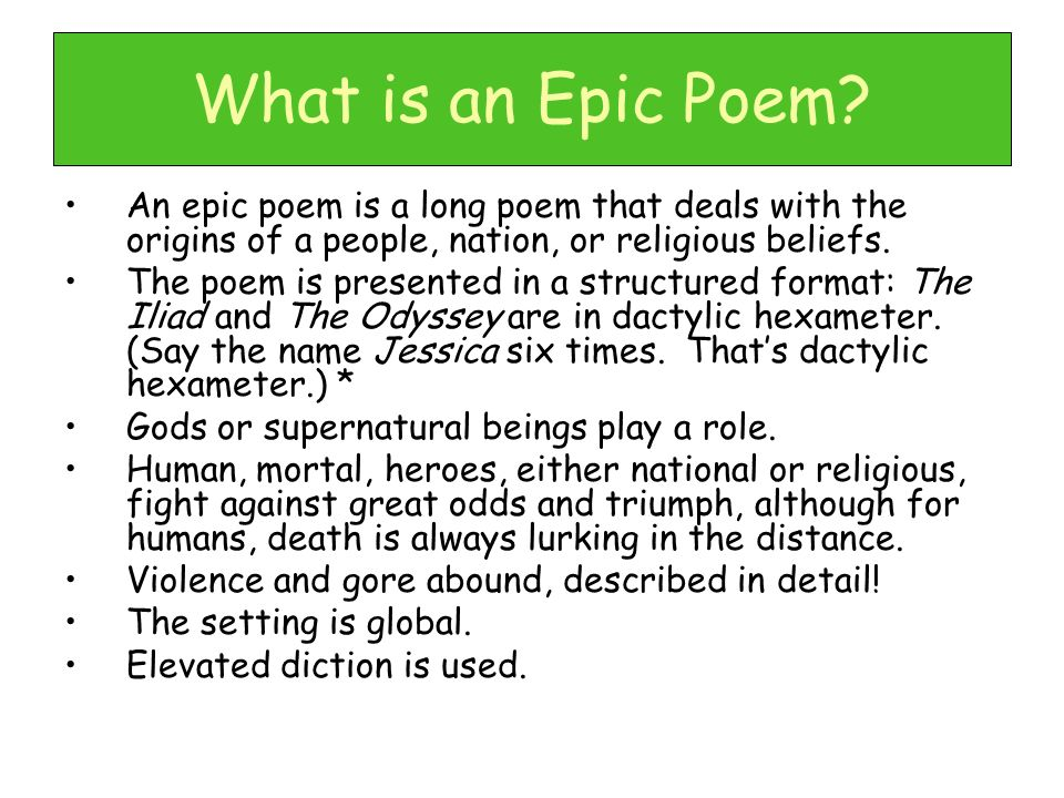What is an Epic Poem An epic poem is a long poem that deals with the origins of a people, nation, or religious beliefs.
