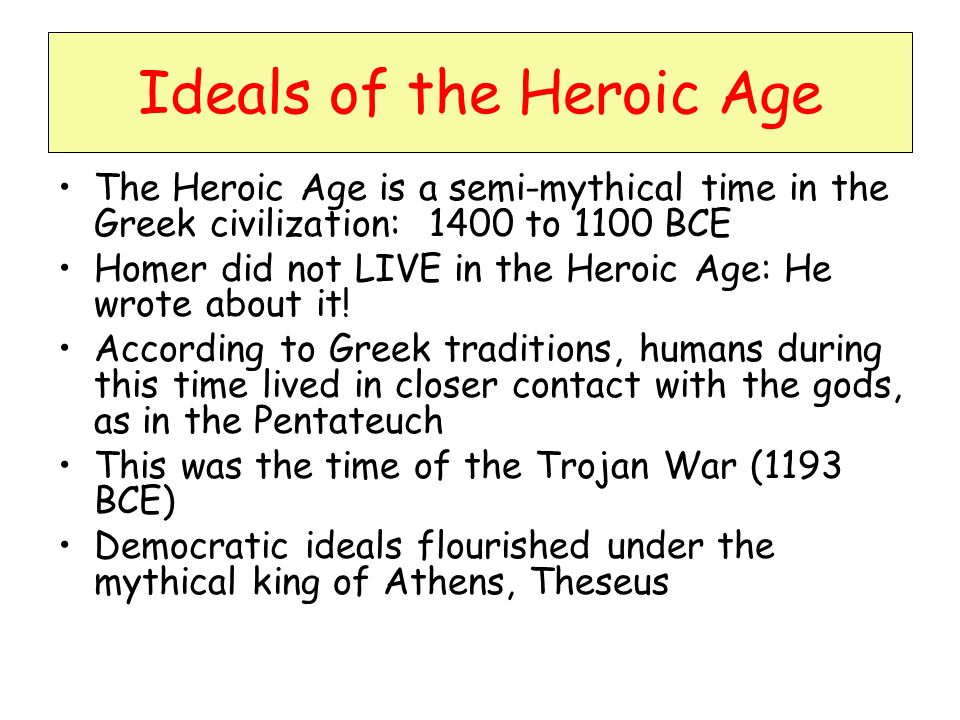 Ideals of the Heroic Age