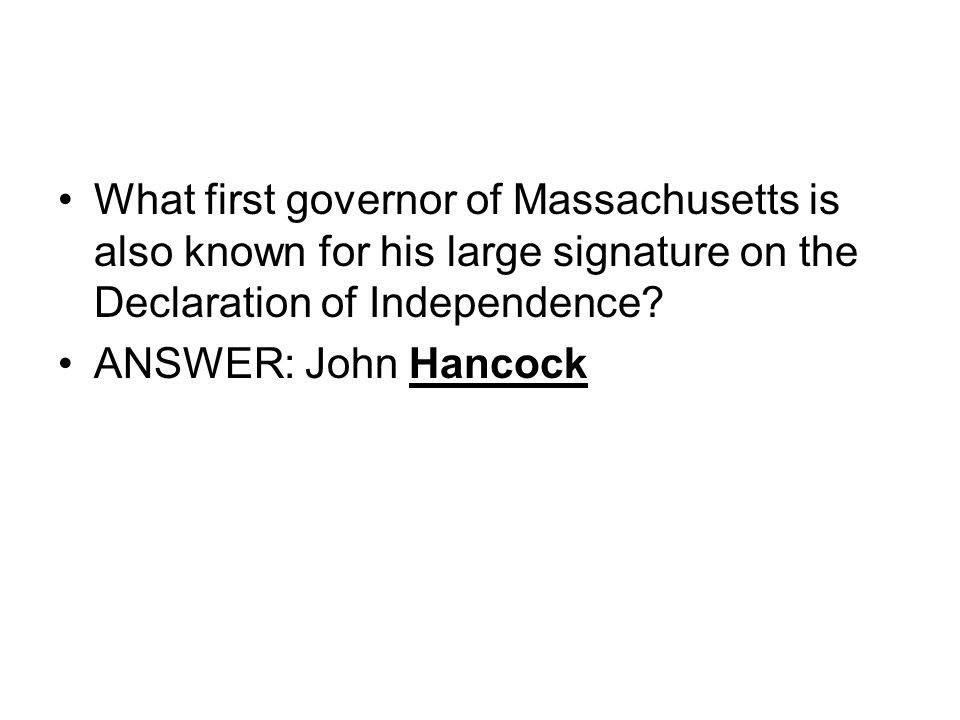 What first governor of Massachusetts is also known for his large signature on the Declaration of Independence
