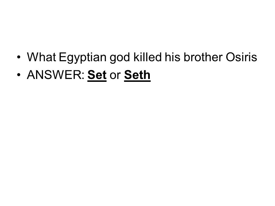 What Egyptian god killed his brother Osiris