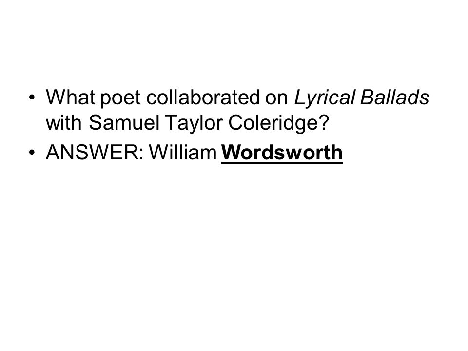 What poet collaborated on Lyrical Ballads with Samuel Taylor Coleridge