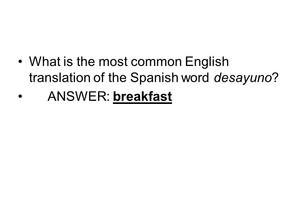 What is the most common English translation of the Spanish word desayuno