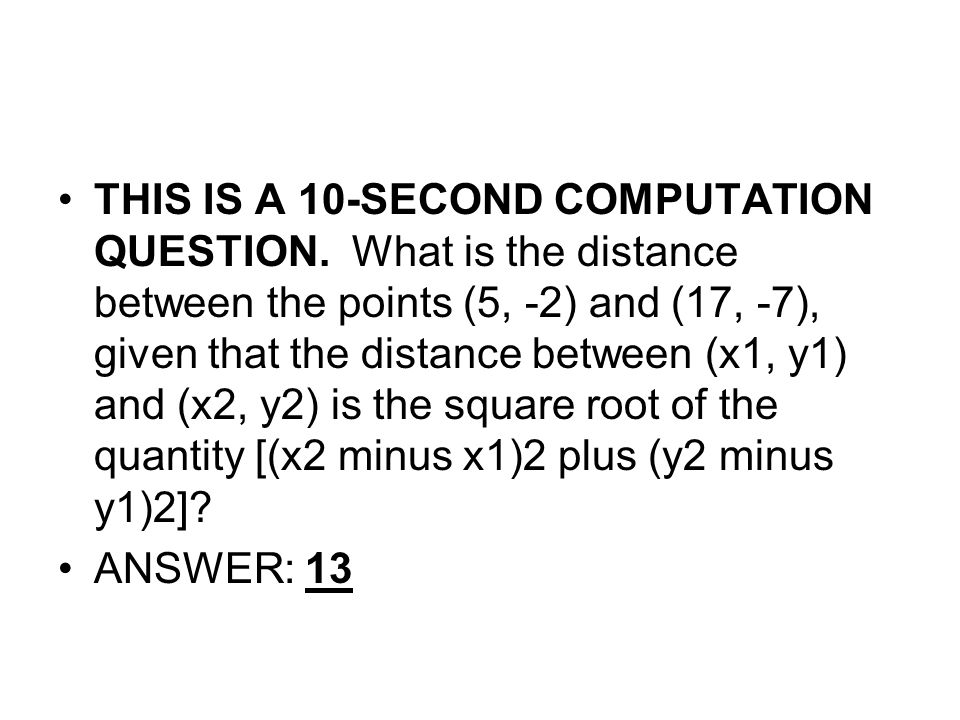 THIS IS A 10-SECOND COMPUTATION QUESTION