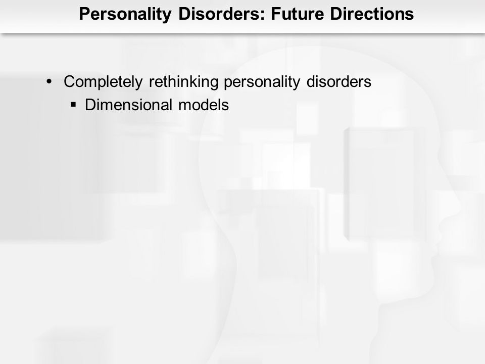 Personality Disorders: Future Directions