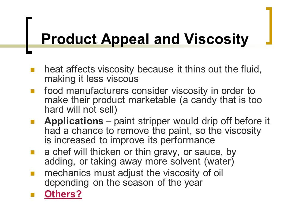 Product Appeal and Viscosity