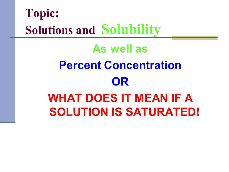 Topic: Solutions and Solubility