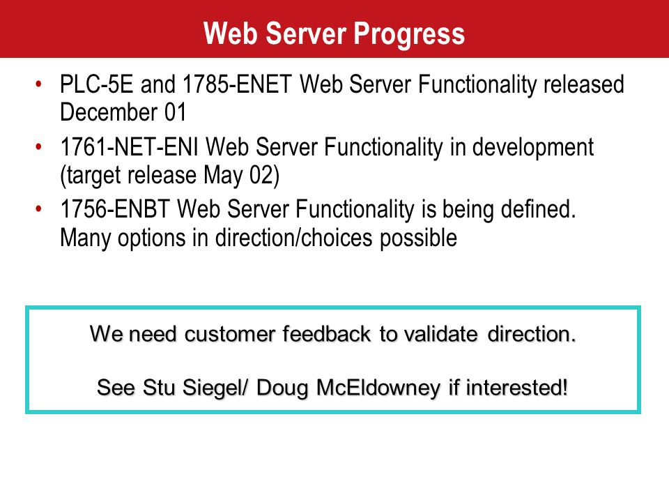 Web Server Progress PLC-5E and 1785-ENET Web Server Functionality released December 01.