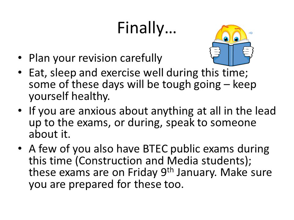 Finally… Plan your revision carefully
