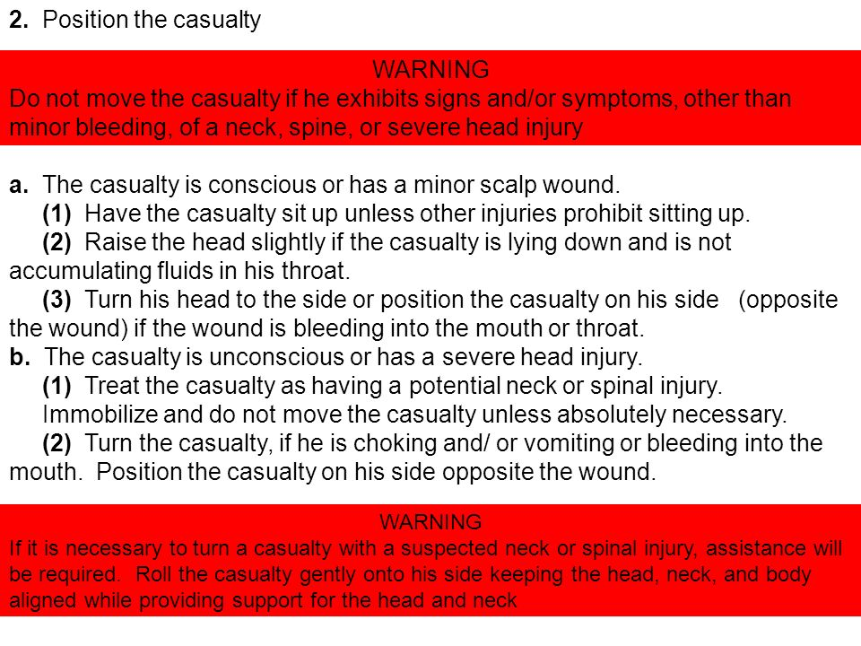 2. Position the casualty WARNING