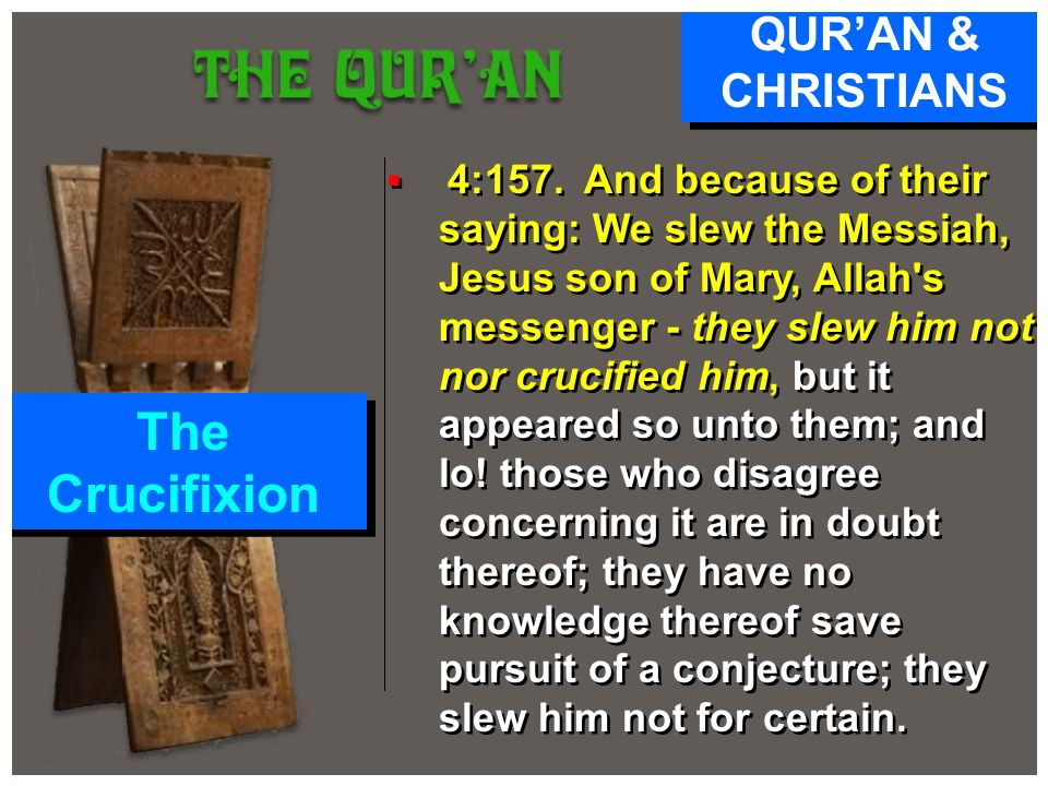 The Crucifixion QUR'AN & CHRISTIANS