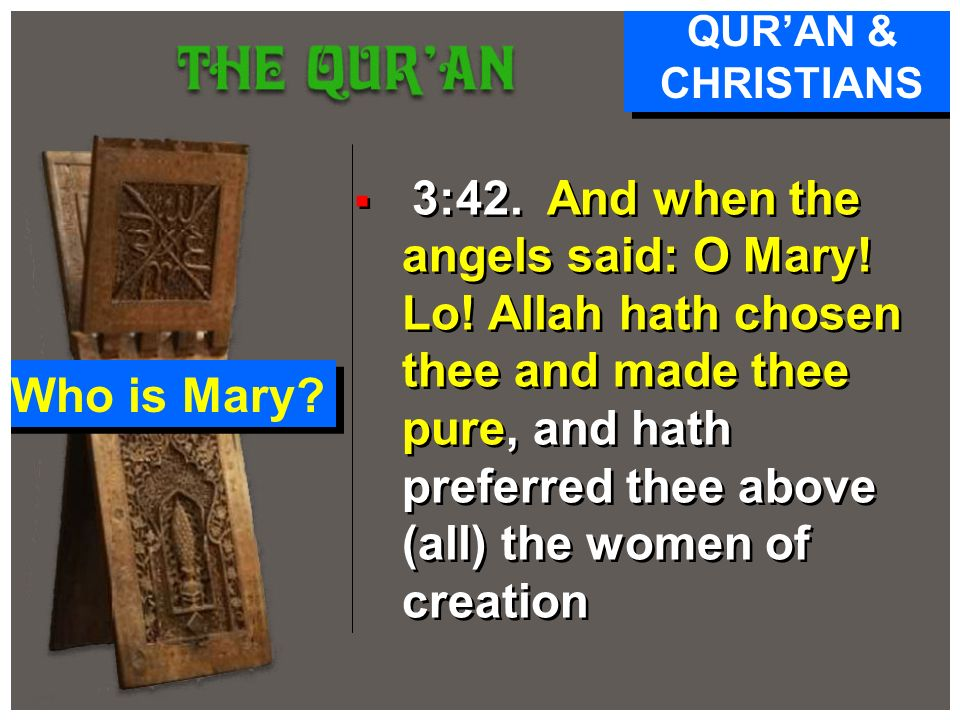 Who is Mary QUR'AN & CHRISTIANS