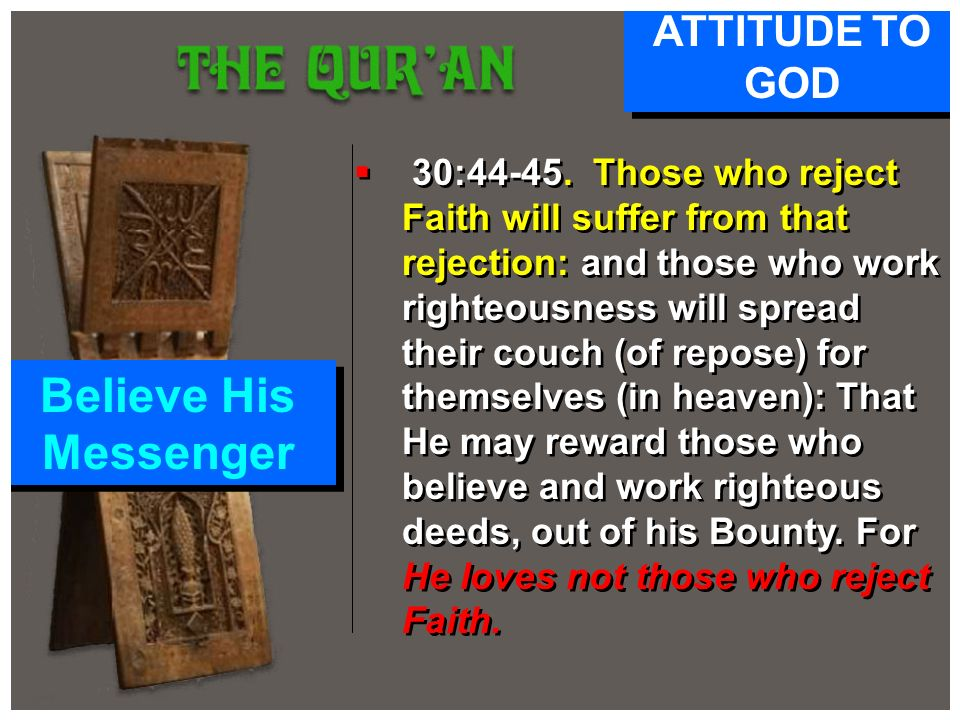 Believe His Messenger ATTITUDE TO GOD