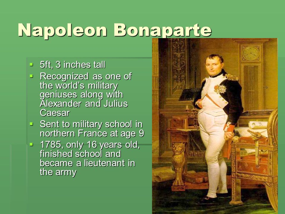 Napoleon Bonaparte 5ft, 3 inches tall