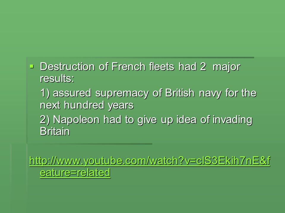 Destruction of French fleets had 2 major results: