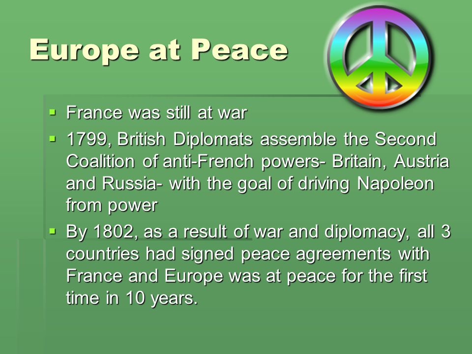 Europe at Peace France was still at war