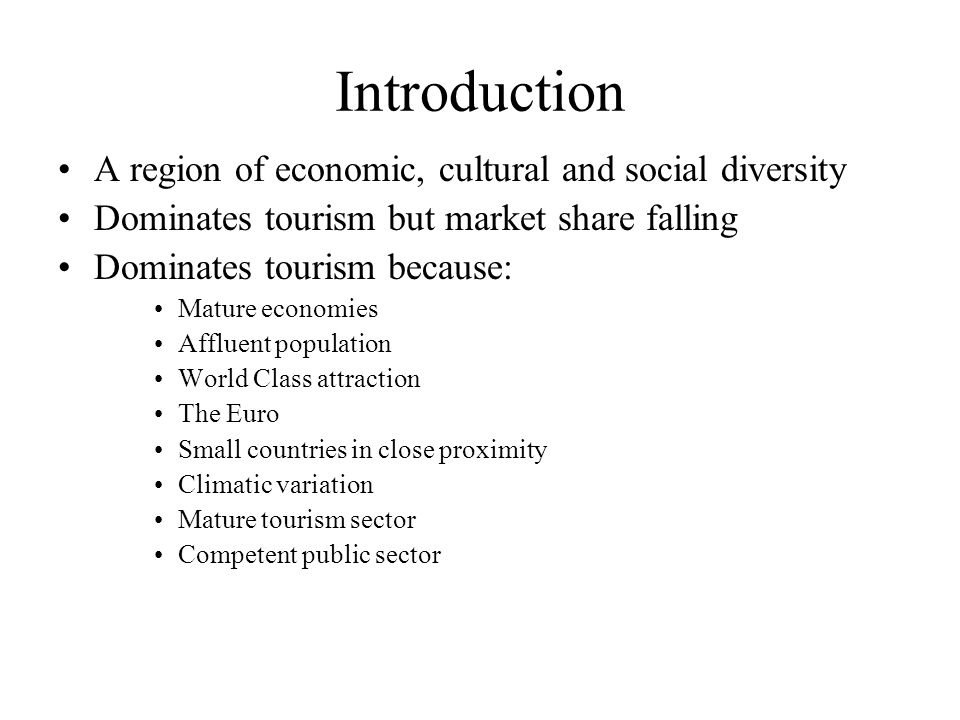 Introduction A region of economic, cultural and social diversity