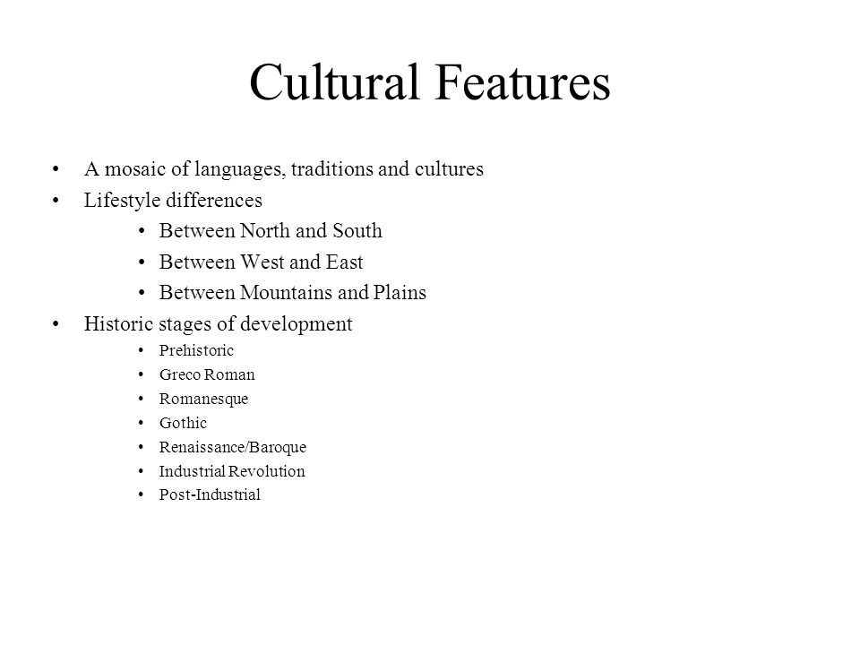 Cultural Features A mosaic of languages, traditions and cultures