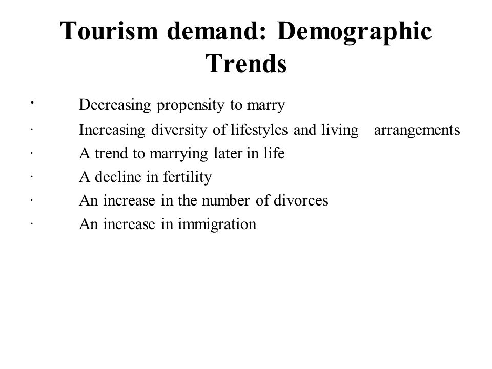 Tourism demand: Demographic Trends