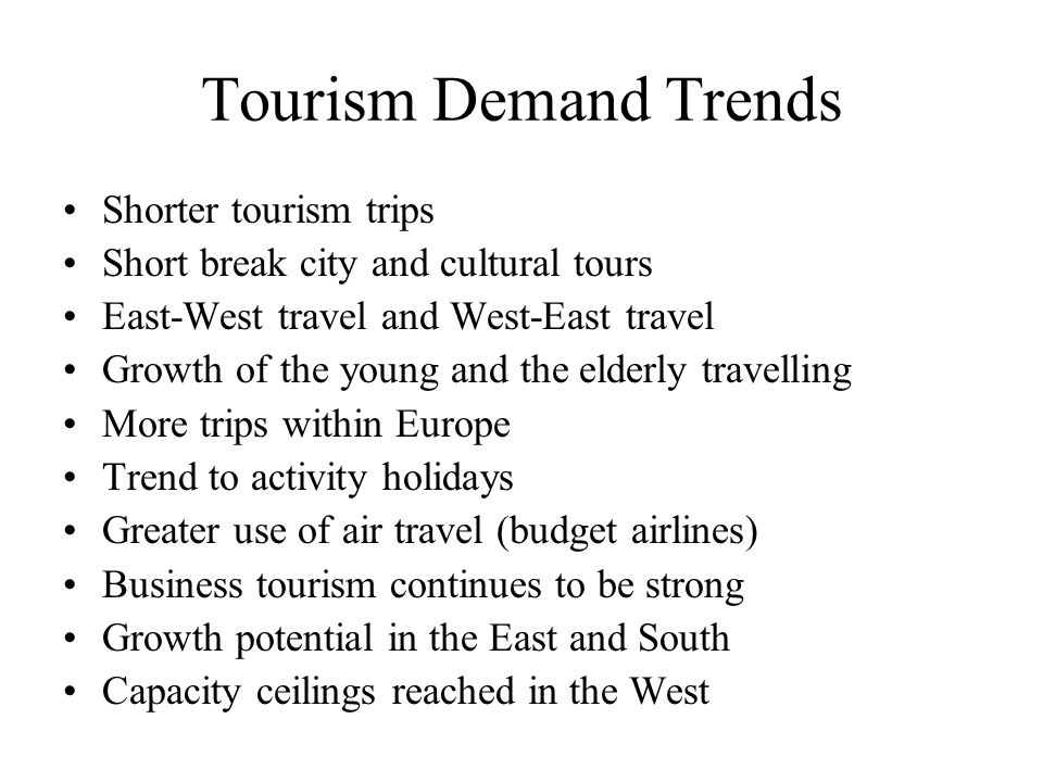 Tourism Demand Trends Shorter tourism trips