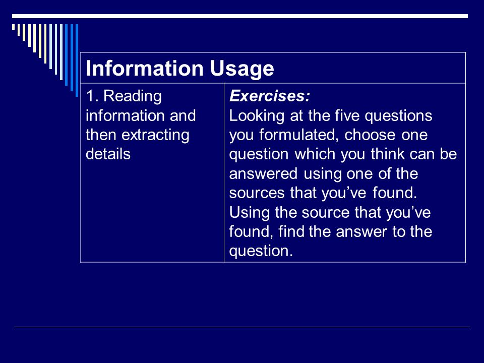 Information Usage 1. Reading information and then extracting details
