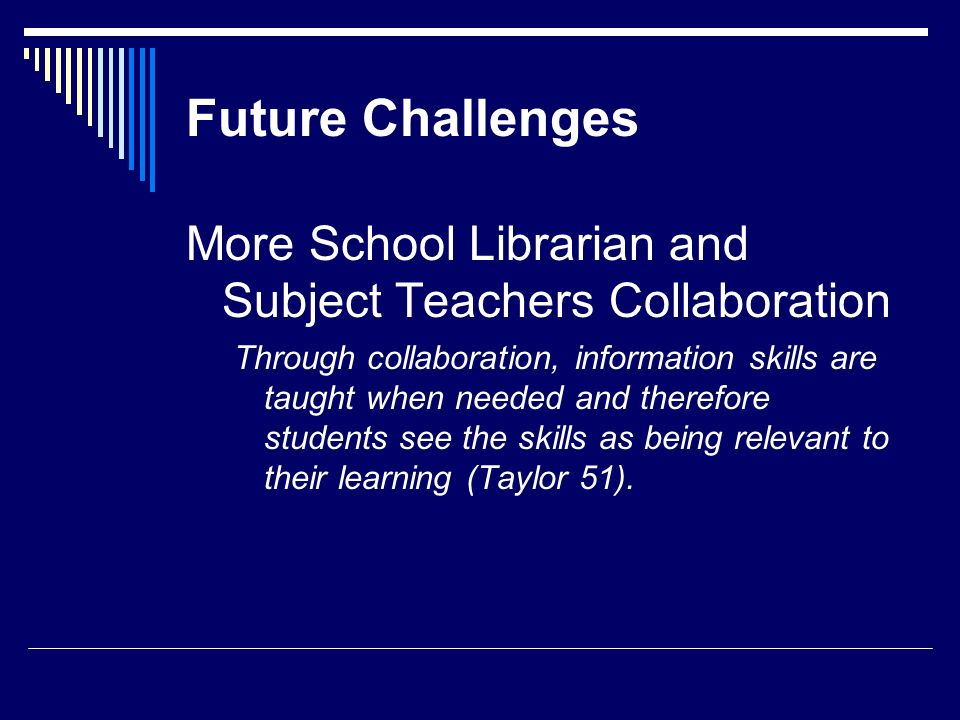 Future Challenges More School Librarian and Subject Teachers Collaboration.