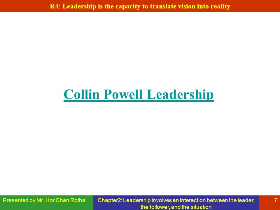 R4: Leadership is the capacity to translate vision into reality