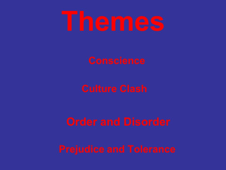 Themes Conscience Culture Clash Prejudice and Tolerance