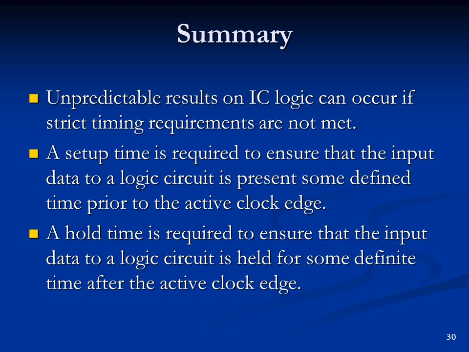 Summary Unpredictable results on IC logic can occur if strict timing requirements are not met.