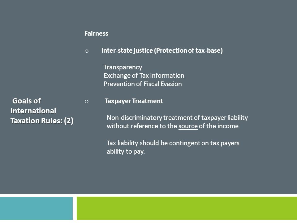 Goals of International Taxation Rules: (2)