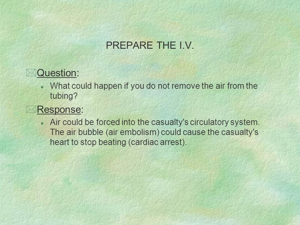 PREPARE THE I.V. Question: Response: