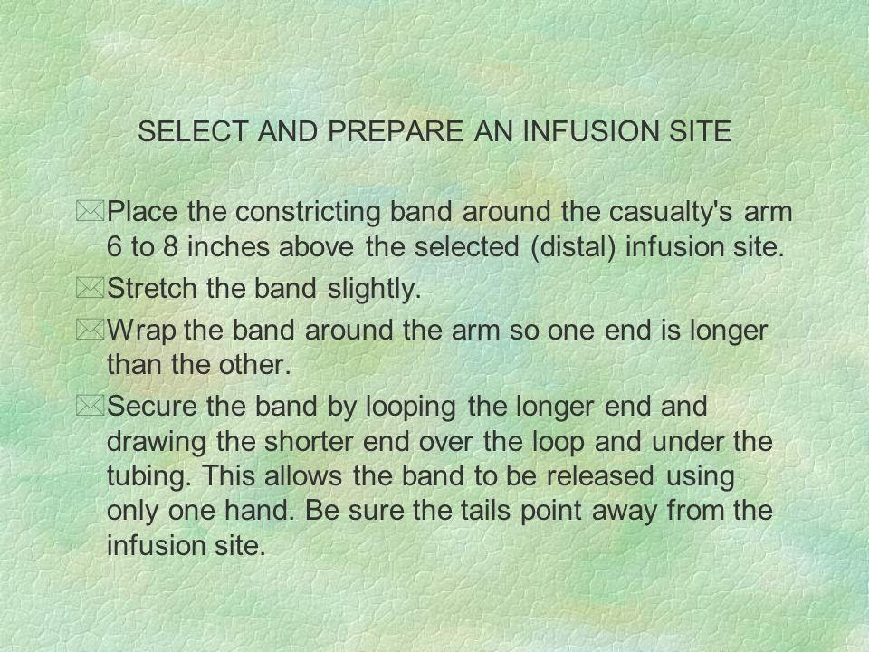 SELECT AND PREPARE AN INFUSION SITE
