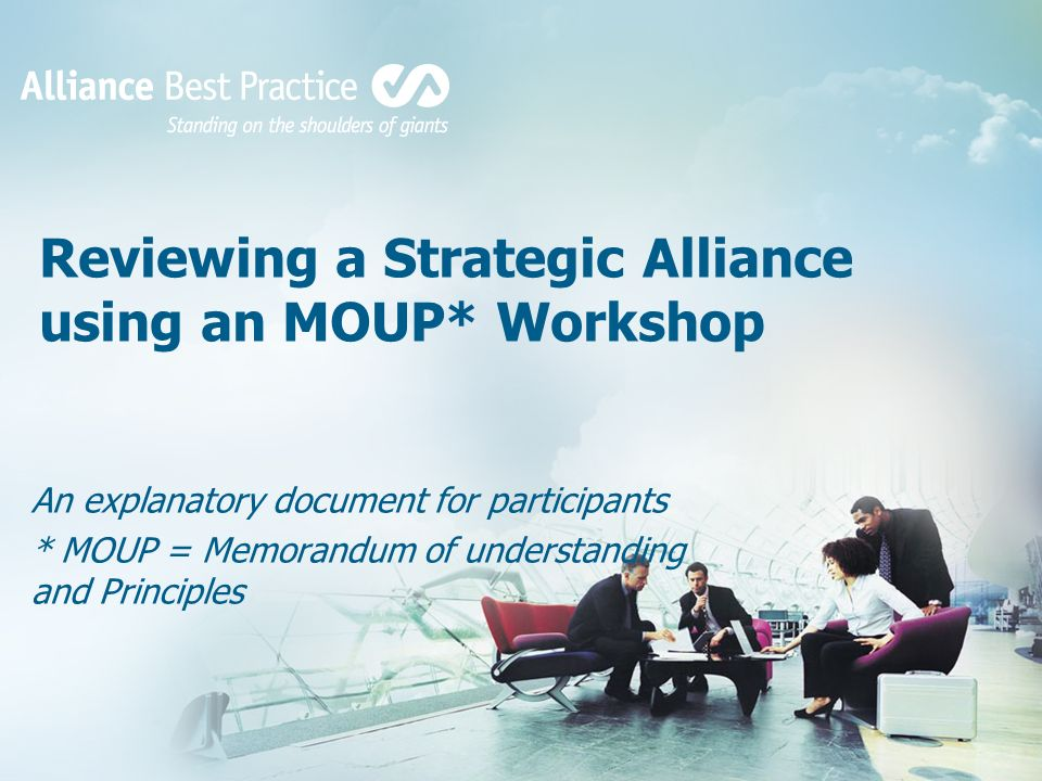 Reviewing a Strategic Alliance using an MOUP* Workshop