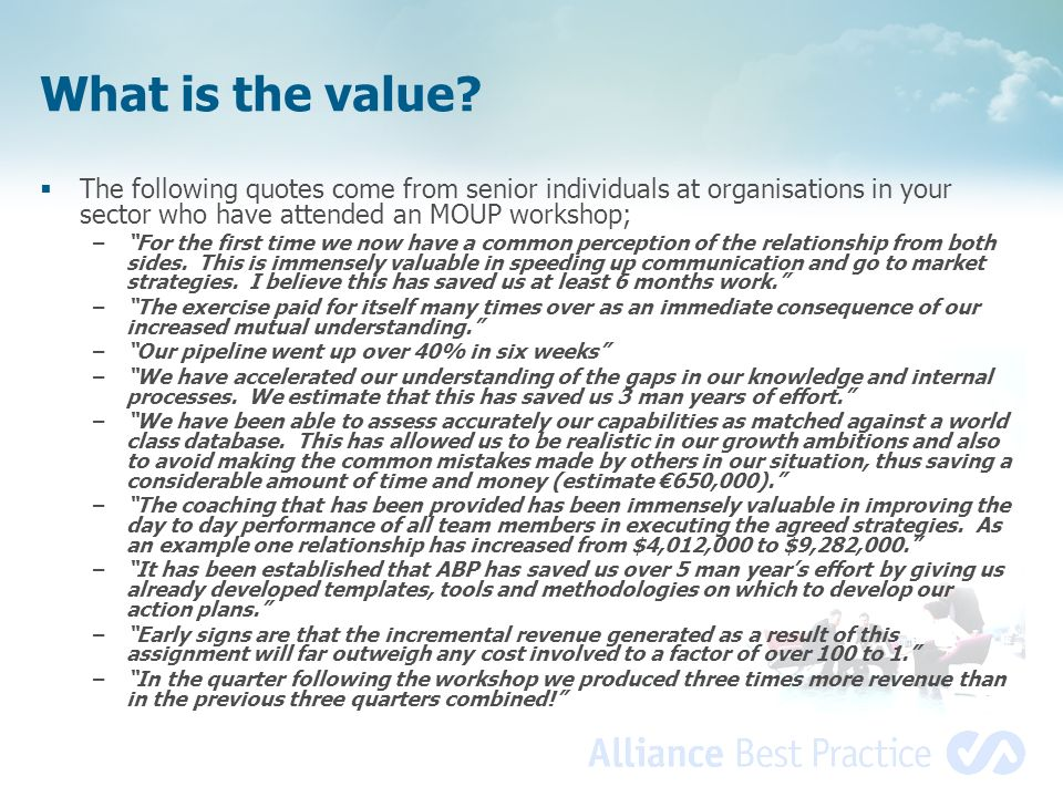 What is the value The following quotes come from senior individuals at organisations in your sector who have attended an MOUP workshop;