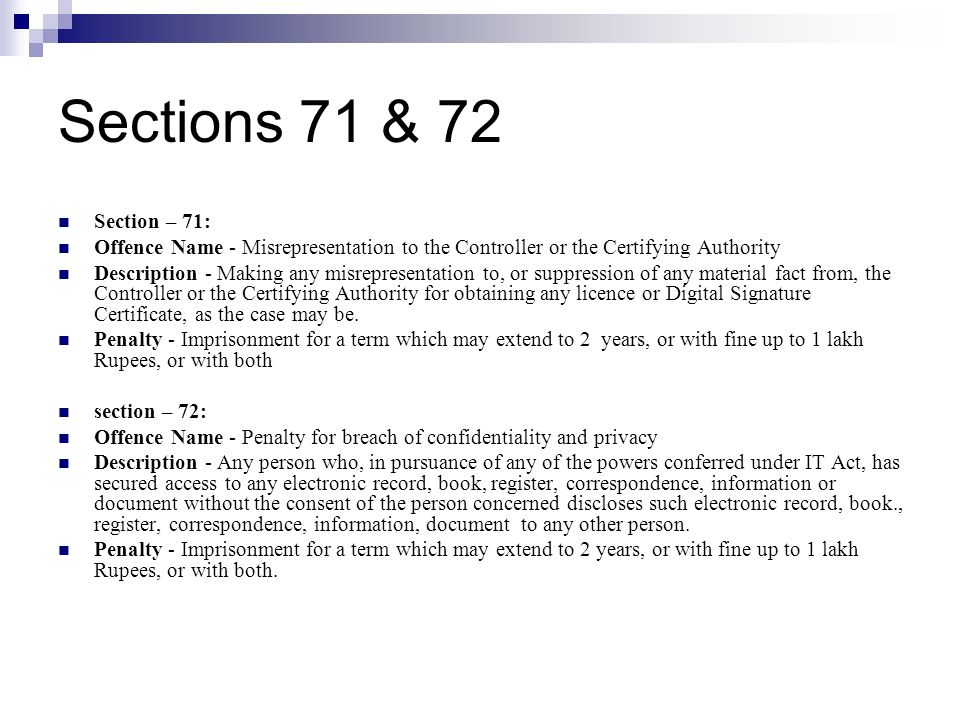 Sections 71 & 72 Section – 71: Offence Name - Misrepresentation to the Controller or the Certifying Authority.