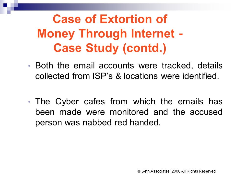 Case of Extortion of Money Through Internet -Case Study (contd.)