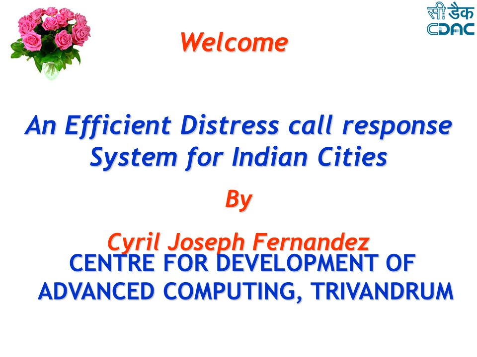 Welcome An Efficient Distress call response System for Indian Cities