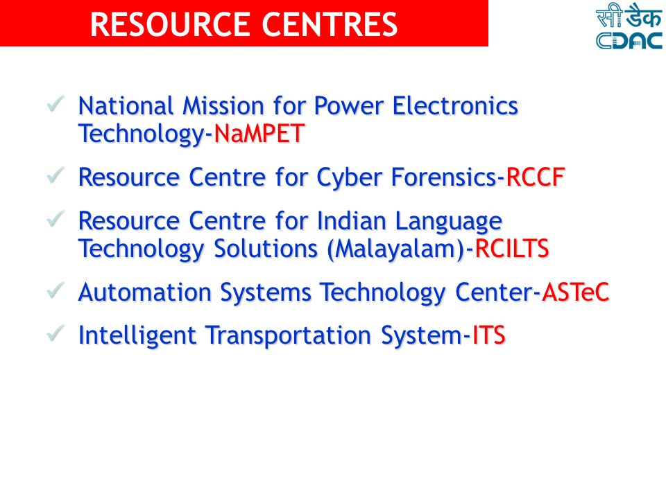 RESOURCE CENTRES National Mission for Power Electronics Technology-NaMPET. Resource Centre for Cyber Forensics-RCCF.