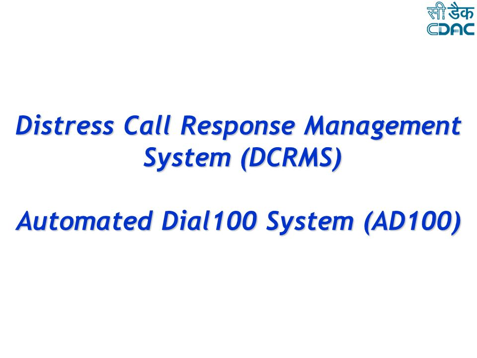 Distress Call Response Management Automated Dial100 System (AD100)