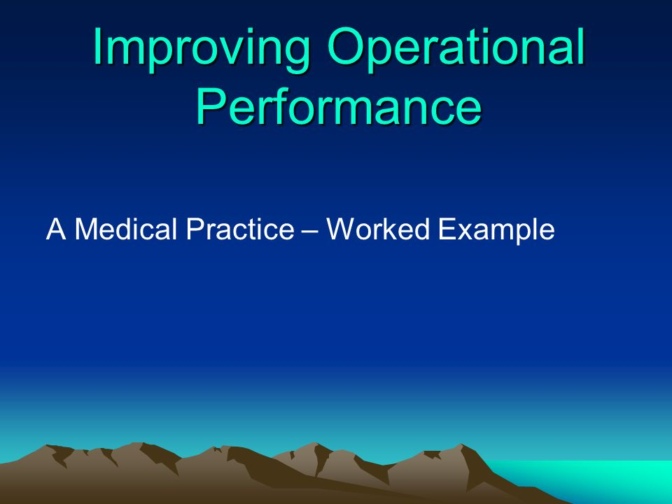 Improving Operational Performance